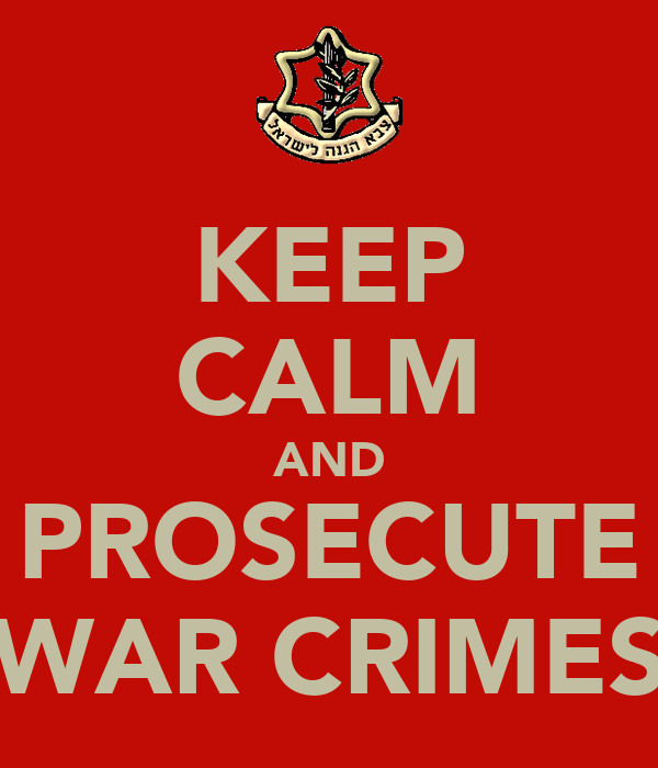 KEEP CALM AND PROSECUTE WAR CRIMES