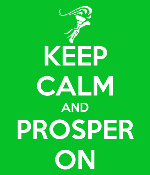 KEEP CALM AND PROSPER ON