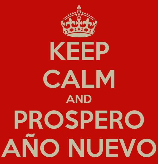KEEP CALM AND PROSPERO AÑO NUEVO