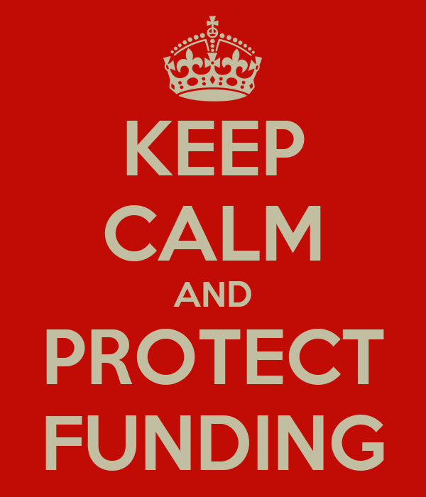 KEEP CALM AND PROTECT FUNDING