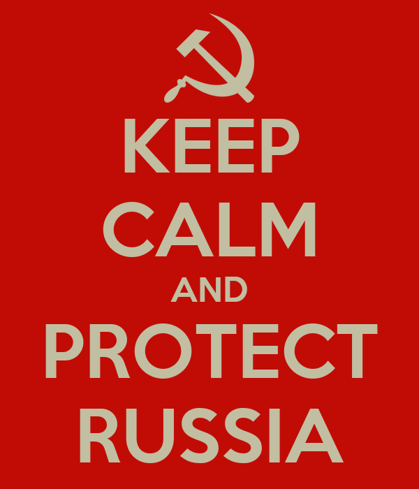 KEEP CALM AND PROTECT RUSSIA