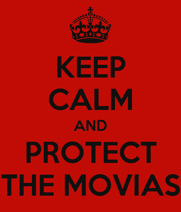 KEEP CALM AND PROTECT THE MOVIAS