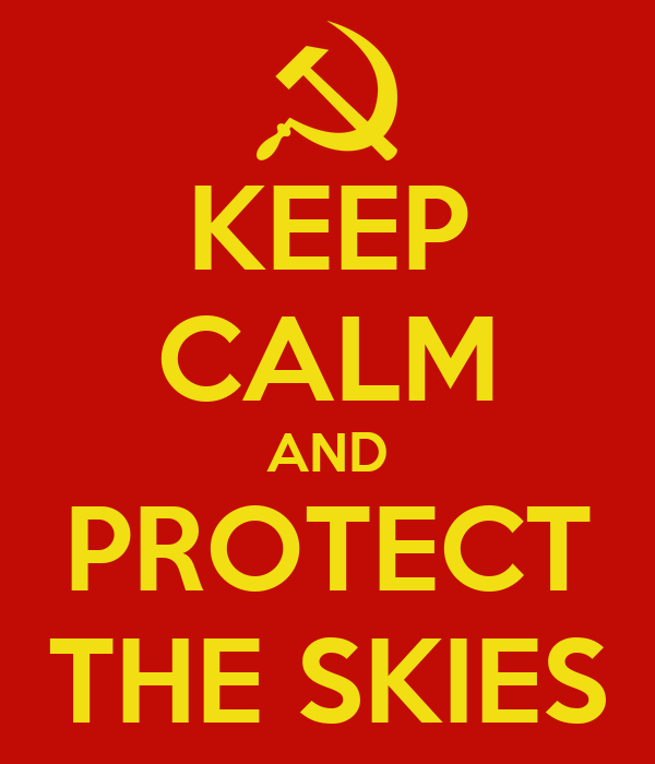 KEEP CALM AND PROTECT THE SKIES