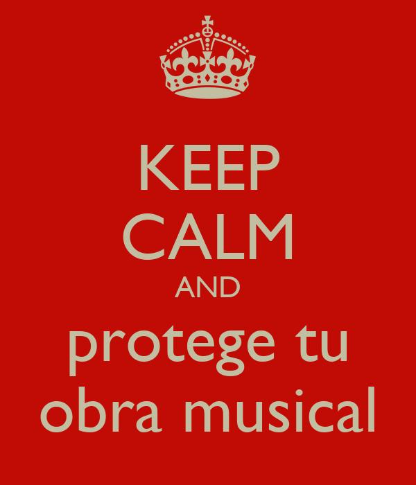 KEEP CALM AND protege tu obra musical