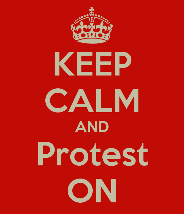 KEEP CALM AND Protest ON