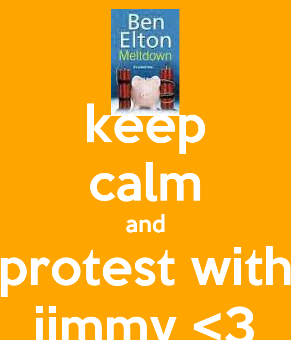 keep calm and protest with jimmy <3