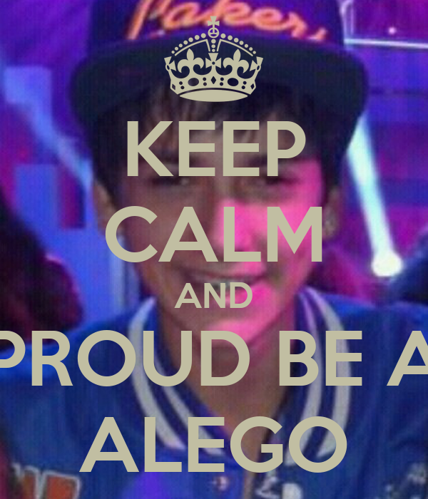 KEEP CALM AND PROUD BE A ALEGO
