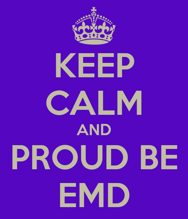 KEEP CALM AND PROUD BE EMD