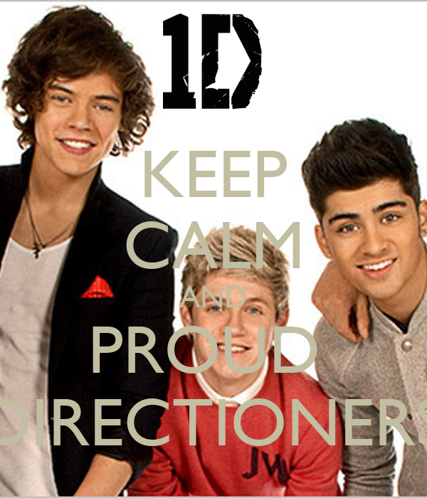 KEEP CALM AND PROUD  DIRECTIONERS