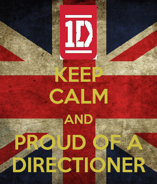 KEEP CALM AND PROUD OF A DIRECTIONER