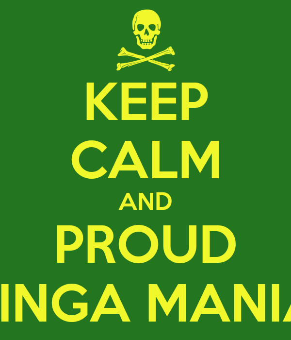 KEEP CALM AND PROUD SINGA MANIA