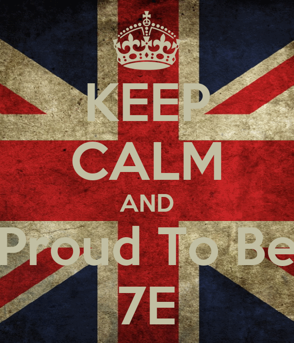 KEEP CALM AND Proud To Be 7E