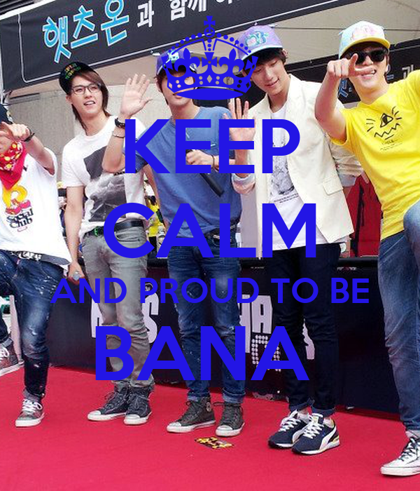KEEP CALM AND PROUD TO BE BANA