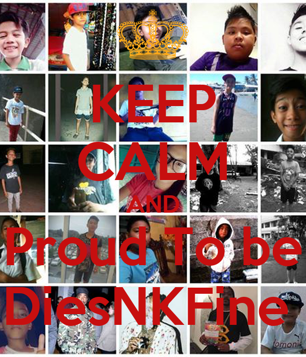 KEEP CALM AND Proud To be DiesNKFine
