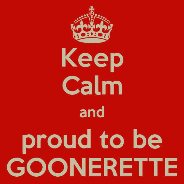Keep Calm and proud to be GOONERETTE