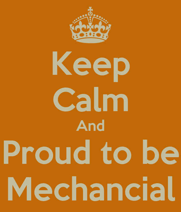 Keep Calm And Proud to be Mechancial