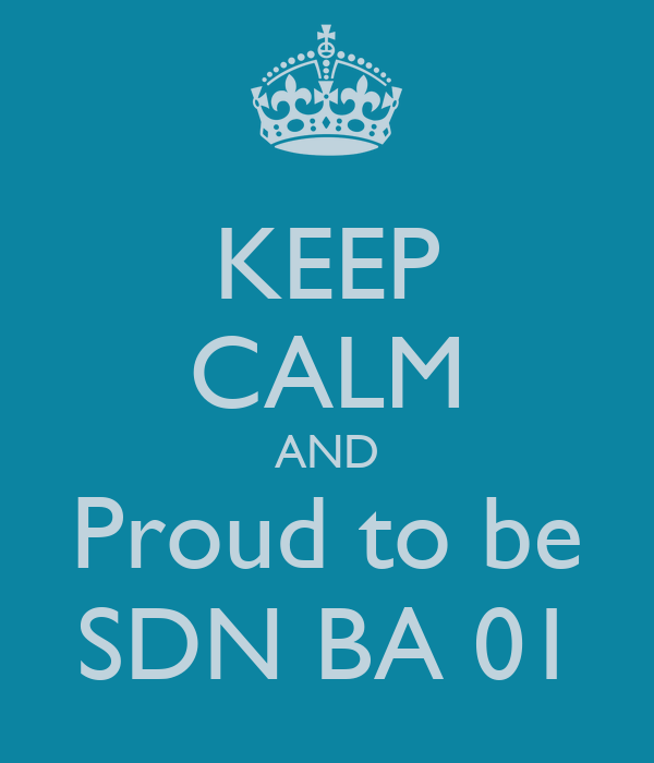 KEEP CALM AND Proud to be SDN BA 01