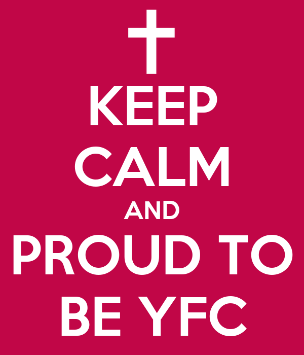 KEEP CALM AND PROUD TO BE YFC