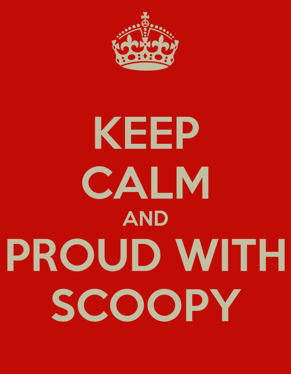 KEEP CALM AND PROUD WITH SCOOPY