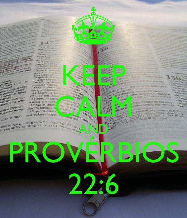 KEEP CALM AND PROVÉRBIOS 22:6