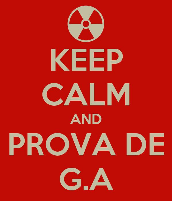 KEEP CALM AND PROVA DE G.A