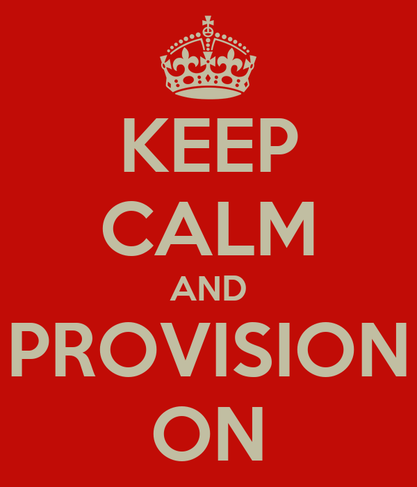 KEEP CALM AND PROVISION ON