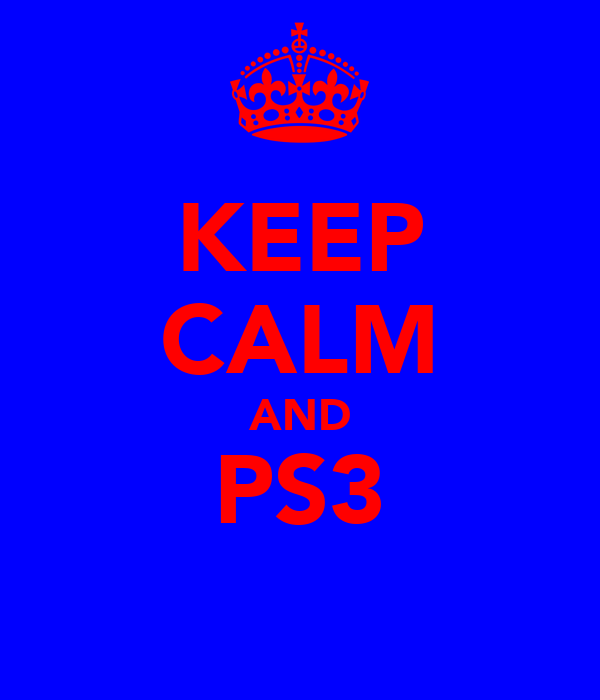 KEEP CALM AND PS3