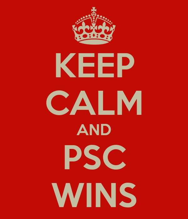 KEEP CALM AND PSC WINS