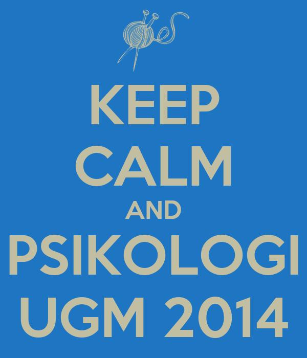 KEEP CALM AND PSIKOLOGI UGM 2014