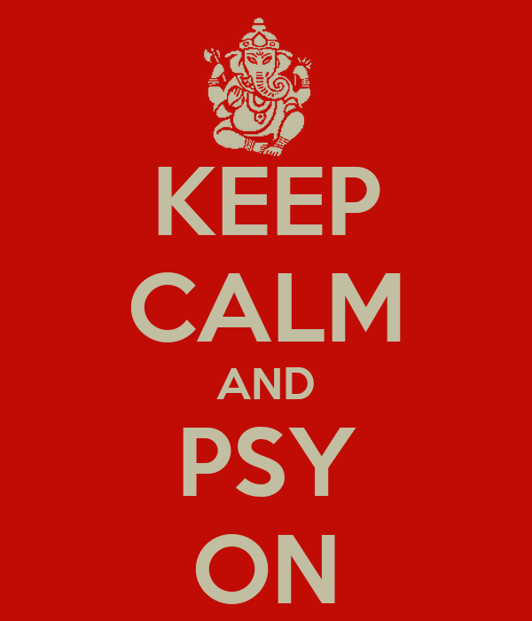 KEEP CALM AND PSY ON