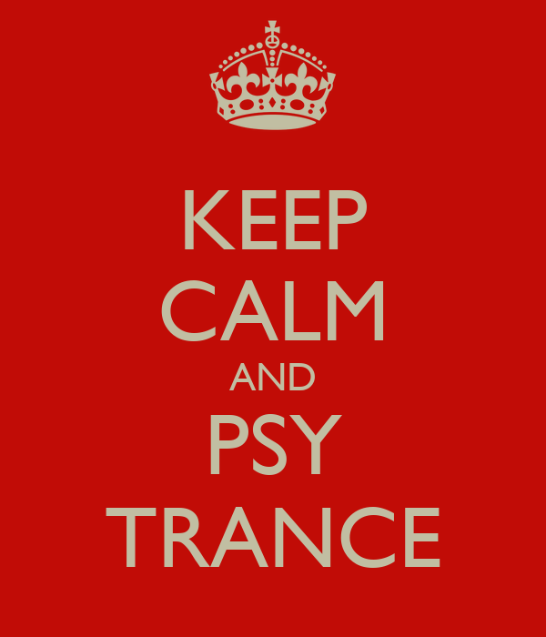KEEP CALM AND PSY TRANCE
