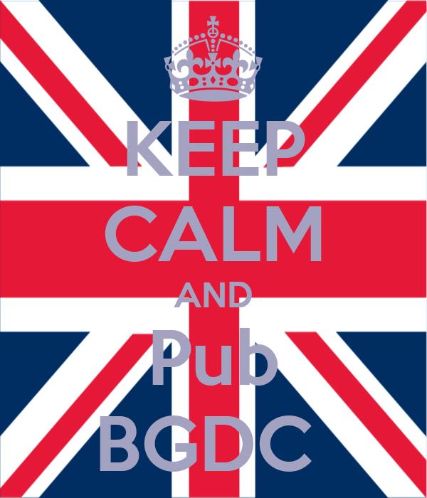 KEEP CALM AND Pub BGDC