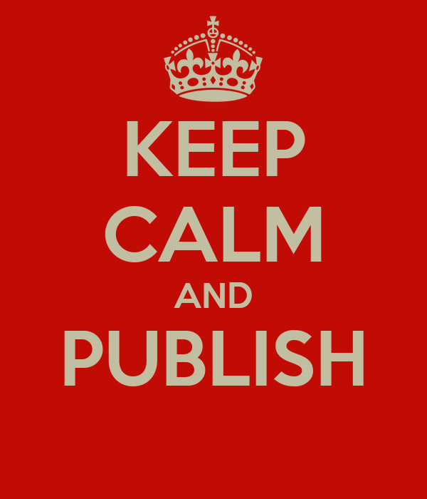 KEEP CALM AND PUBLISH