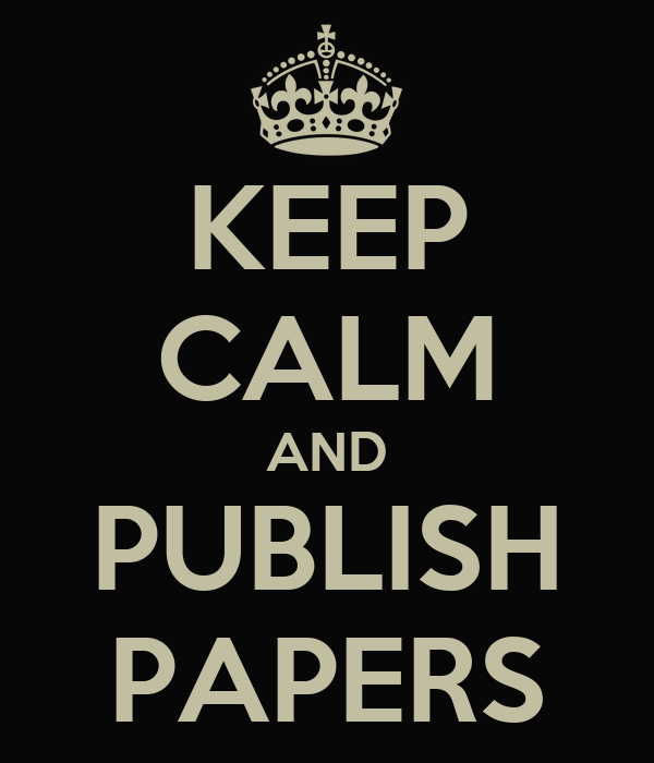 KEEP CALM AND PUBLISH PAPERS