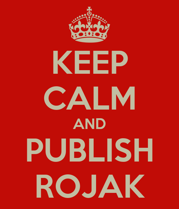 KEEP CALM AND PUBLISH ROJAK