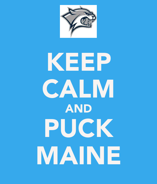 KEEP CALM AND PUCK MAINE