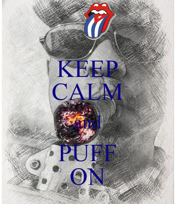 KEEP CALM and PUFF ON