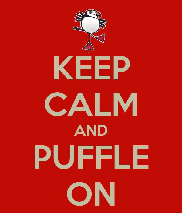KEEP CALM AND PUFFLE ON
