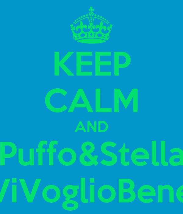 KEEP CALM AND Puffo&Stella ViVoglioBene