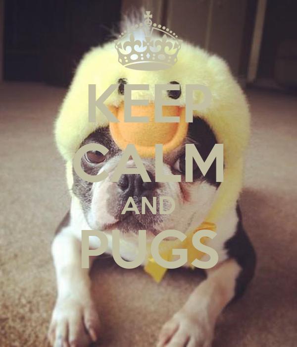 KEEP CALM AND PUGS