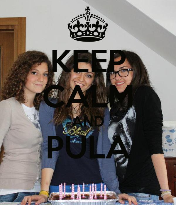 KEEP CALM AND PULA
