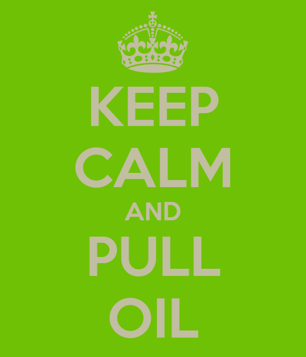 KEEP CALM AND PULL OIL
