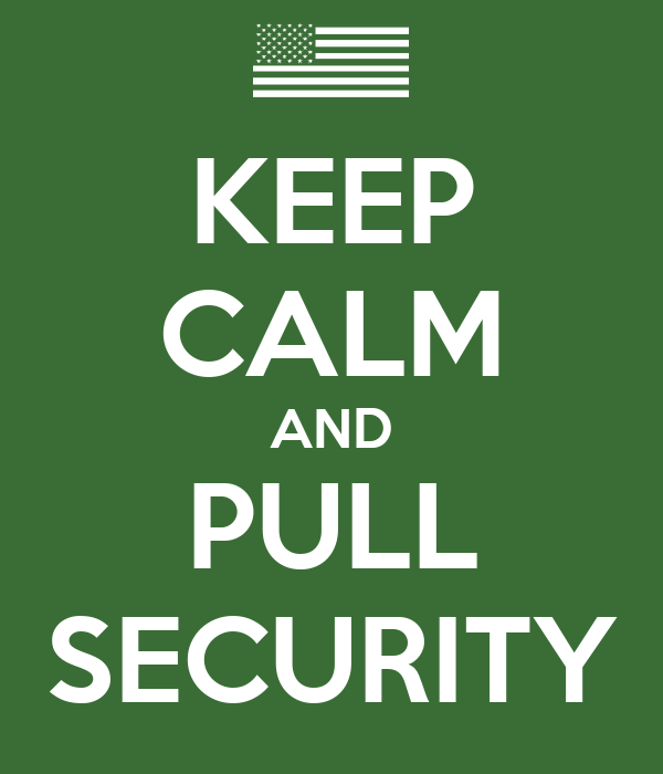 KEEP CALM AND PULL SECURITY