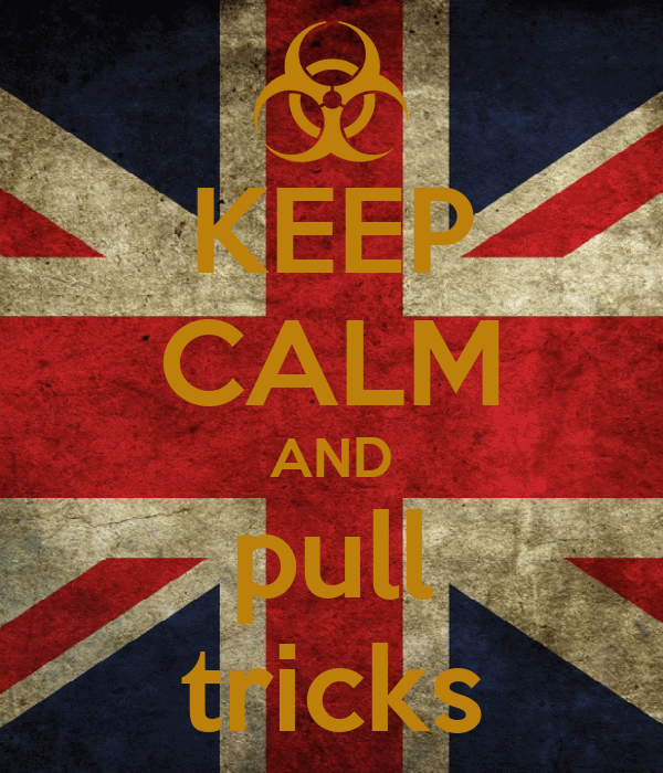 KEEP CALM AND pull tricks