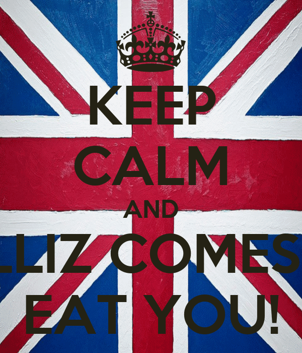 KEEP CALM AND PULLIZ COMES TO EAT YOU!