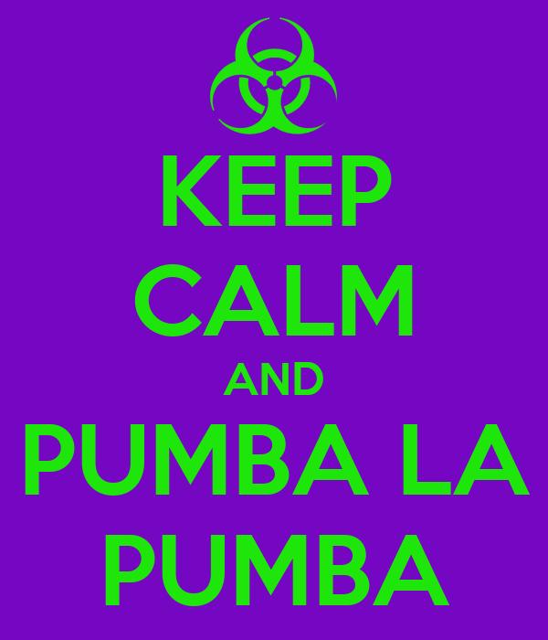 KEEP CALM AND PUMBA LA PUMBA