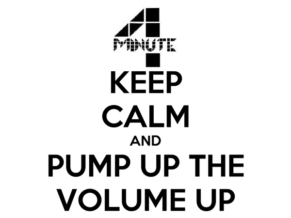 KEEP CALM AND PUMP UP THE VOLUME UP