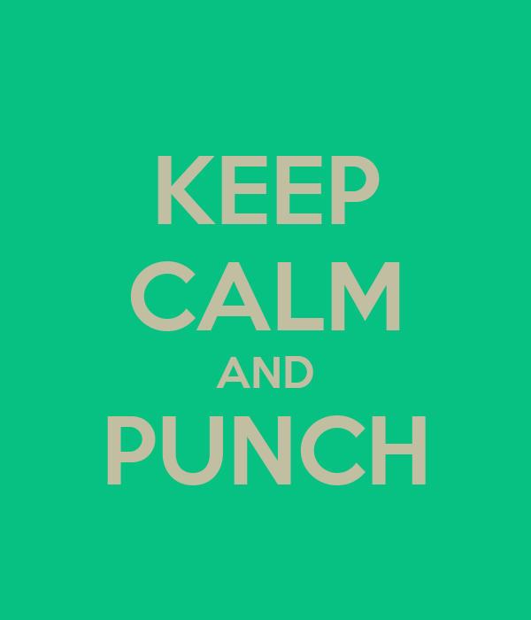 KEEP CALM AND PUNCH