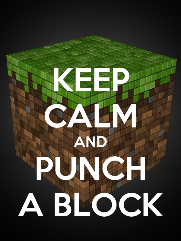 KEEP CALM AND PUNCH A BLOCK