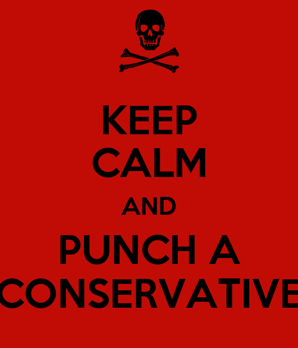 KEEP CALM AND PUNCH A CONSERVATIVE